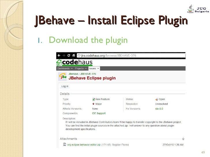 JBehave – Install Eclipse Plugin <ul><li>Download the plugin </li></ul>