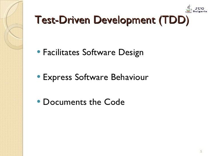 Test-Driven Development (TDD) <ul><li>Facilitates Software Design </li></ul><ul><li>Express Software Behaviour </li></ul><...