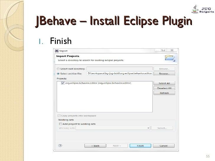 JBehave – Install Eclipse Plugin <ul><li>Finish </li></ul>