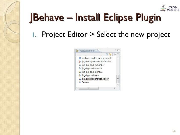 JBehave – Install Eclipse Plugin <ul><li>Project Editor > Select the new project </li></ul>