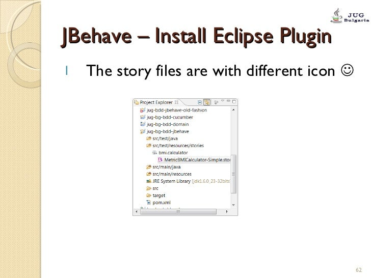 JBehave – Install Eclipse Plugin <ul><li>The story files are with different icon   </li></ul>