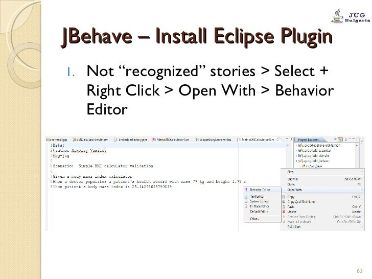 """JBehave – Install Eclipse Plugin <ul><li>Not """"recognized"""" stories > Select + Right Click > Open With > Behavior Editor </l..."""