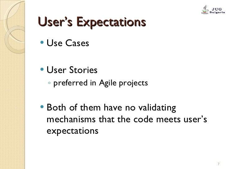 User's Expectations <ul><li>Use Cases  </li></ul><ul><li>User Stories  </li></ul><ul><ul><li>preferred in Agile projects <...