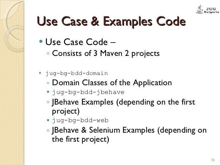 Use Case & Examples Code <ul><li>Use Case Code –  </li></ul><ul><ul><li>Consists of 3 Maven 2 projects </li></ul></ul><ul>...
