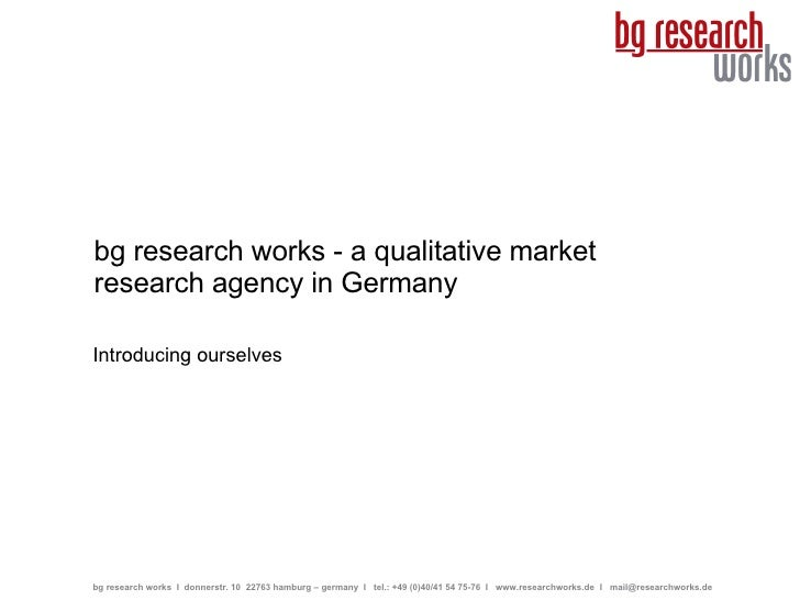 bg research works - a qualitative market research agency in Germany Introducing ourselves bg research works  I  donnerstr....