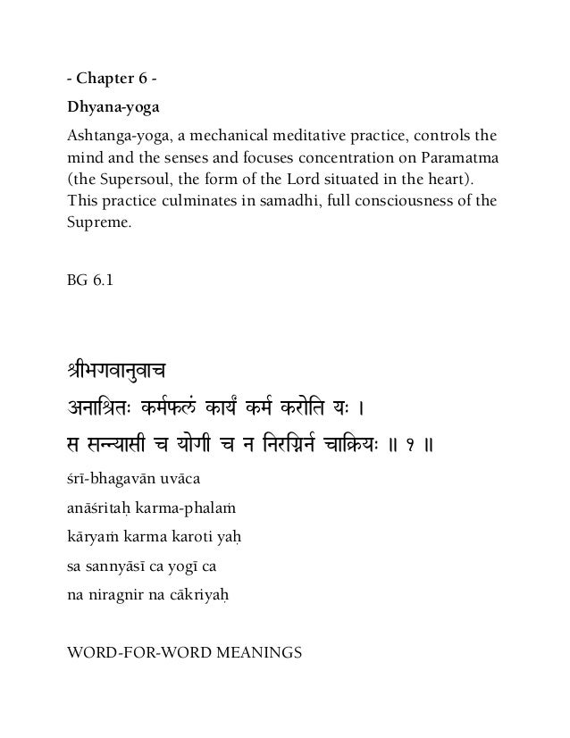 - Chapter 6 - Dhyana-yoga Ashtanga-yoga, a mechanical meditative practice, controls the mind and the senses and focuses co...