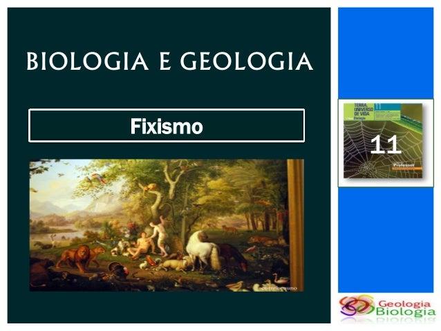 BIOLOGIA E GEOLOGIA      Fixismo                      11
