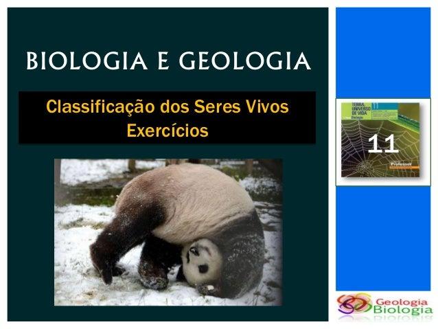 BIOLOGIA E GEOLOGIA Classificação dos Seres Vivos           Exercícios                                 11