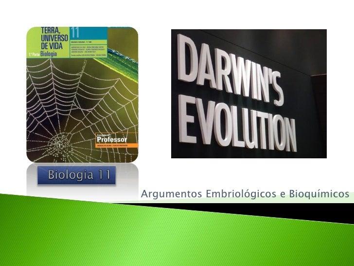 Argumentos Embriológicos e Bioquímicos
