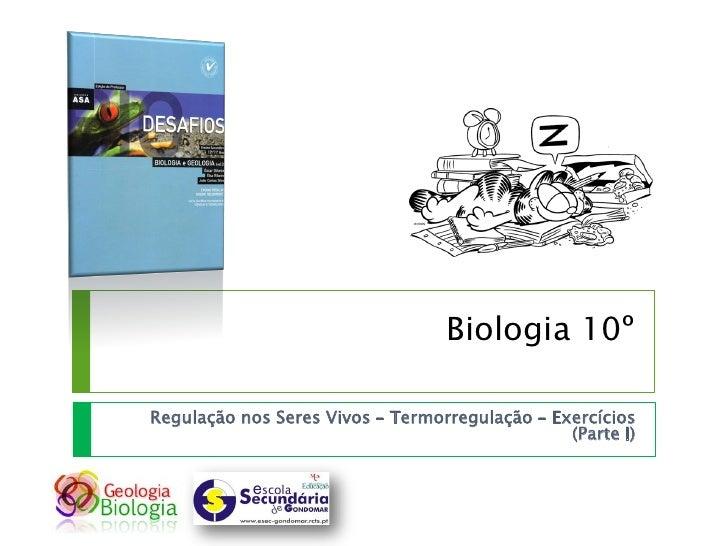 Biologia 10º  Regulação nos Seres Vivos – Termorregulação – Exercícios                                                 (Pa...