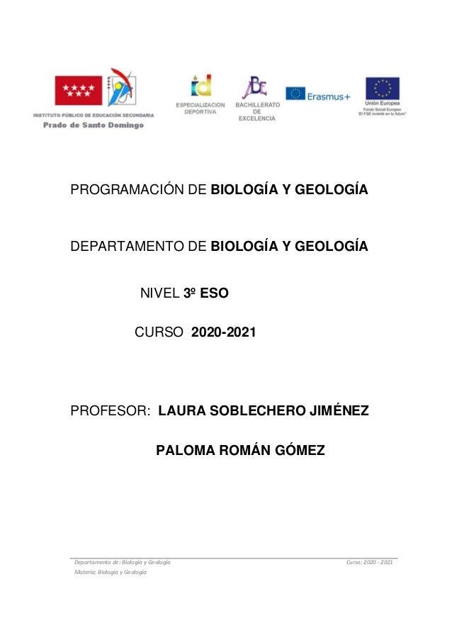 PROGRAMACIÓN DE BIOLOGÍA Y GEOLOGÍA DEPARTAMENTO DE BIOLOGÍA Y GEOLOGÍA NIVEL 3º ESO CURSO 2020-2021 PROFESOR: LAURA SOBLE...