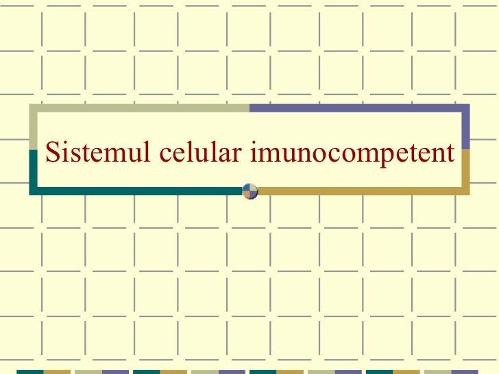 Sistemul celular imunocompetent