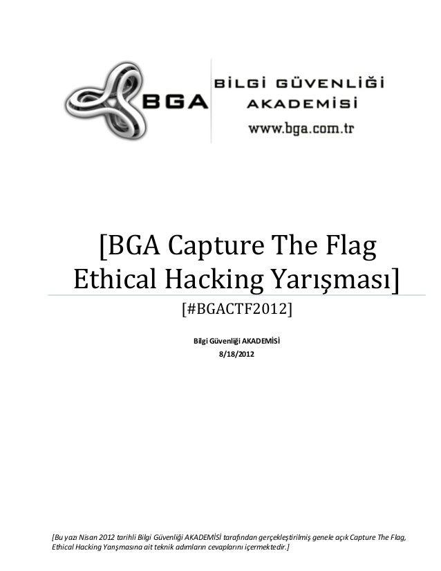 [BGA Capture The Flag Ethical Hacking Yarışması] [#BGACTF2012] Bilgi Güvenliği AKADEMİSİ 8/18/2012  [Bu yazı Nisan 2012 ta...