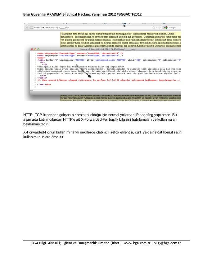 Bilgi Güvenliği AKADEMİSİ Ethical Hacking Yarışması 2012 #BGGACTF2012  HTTP, TCP üzerinden çalışan bir protokol olduğu içi...