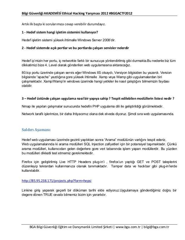Bilgi Güvenliği AKADEMİSİ Ethical Hacking Yarışması 2012 #BGGACTF2012 Artık ilk başta ki sorularımıza cevap verebilir duru...