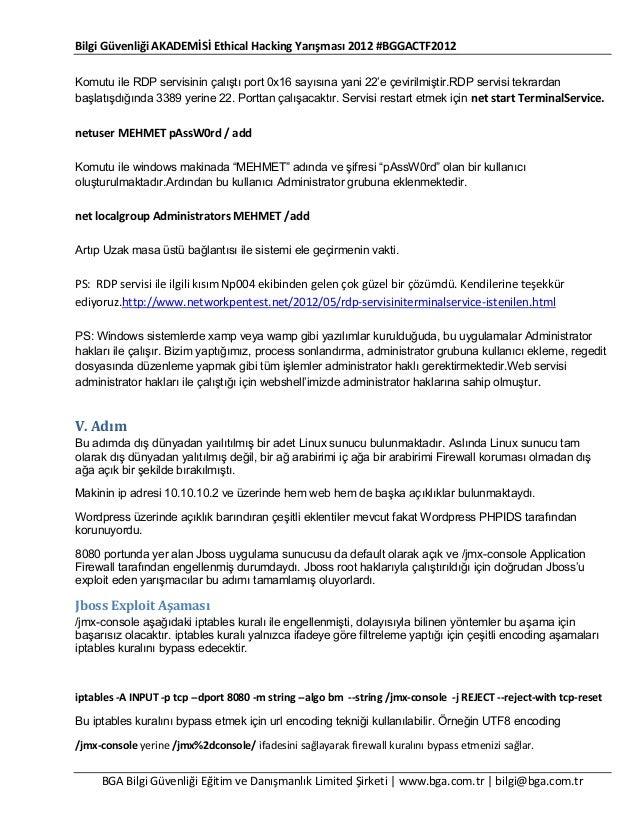 Bilgi Güvenliği AKADEMİSİ Ethical Hacking Yarışması 2012 #BGGACTF2012 Komutu ile RDP servisinin çalıştı port 0x16 sayısına...