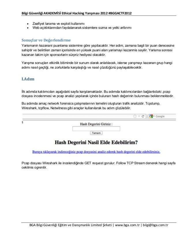 Bilgi Güvenliği AKADEMİSİ Ethical Hacking Yarışması 2012 #BGGACTF2012 Zaafiyet tarama ve exploit kullanımı Web açıklıkları...