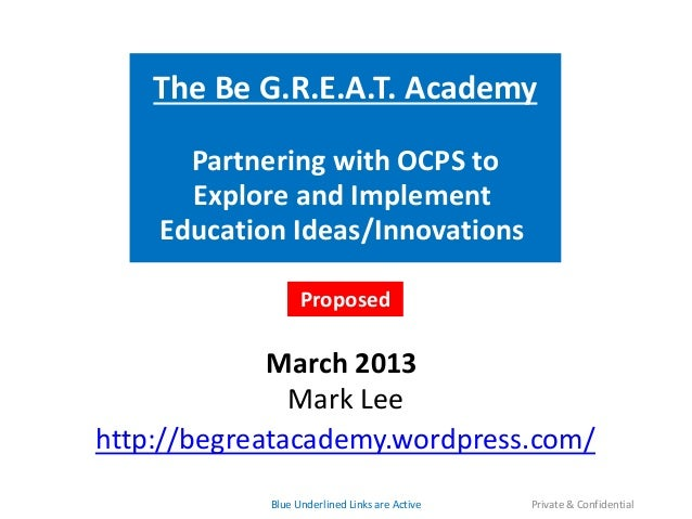The Be G.R.E.A.T. Academy      Partnering with OCPS to      Explore and Implement    Education Ideas/Innovations          ...