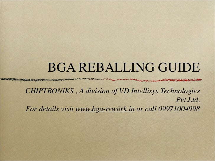 BGA REBALLING GUIDECHIPTRONIKS , A division of VD Intellisys Technologies                                                 ...