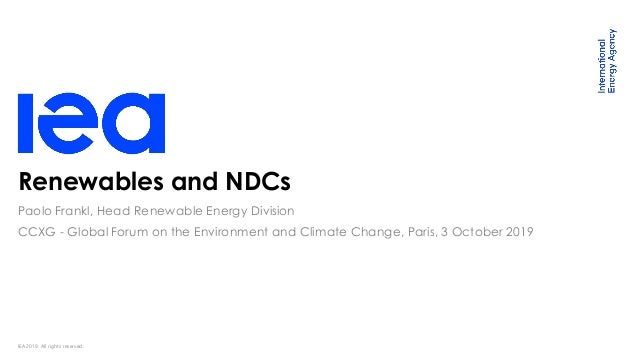 IEA 2019. All rights reserved. Renewables and NDCs CCXG - Global Forum on the Environment and Climate Change, Paris, 3 Oct...