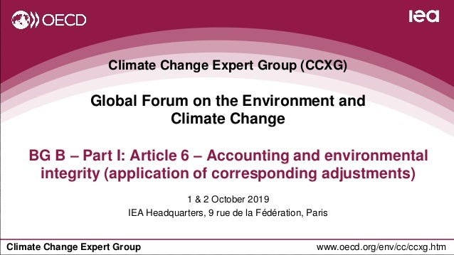 Climate Change Expert Group www.oecd.org/env/cc/ccxg.htm Climate Change Expert Group (CCXG) Global Forum on the Environmen...
