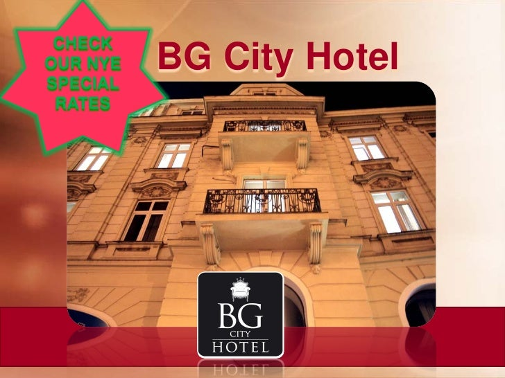 CHECK OUR NYE   BG City Hotel SPECIAL  RATES