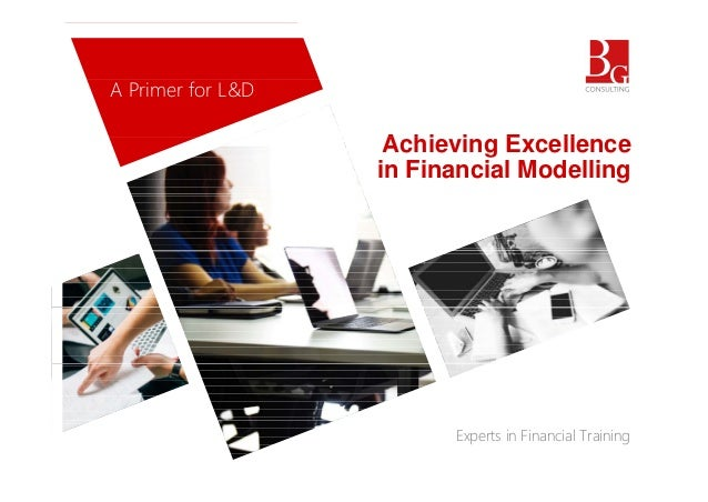 Financial Modelling Primer from BG Consulting Financial Training