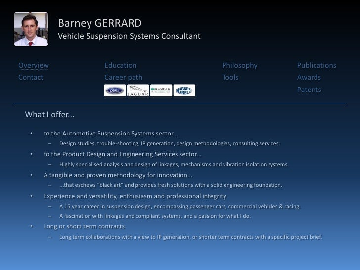 Barney GERRARD                Vehicle Suspension Systems Consultant   Overview                          Education         ...