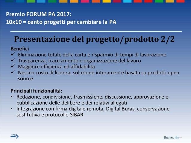 Premio FORUM PA 2017: 10x10 = cento progetti per cambiare la PA Presentazione del progetto/prodotto 2/2 Benefici  Elimina...