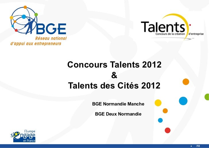 Concours Talents 2012          &Talents des Cités 2012     BGE Normandie Manche      BGE Deux Normandie                   ...