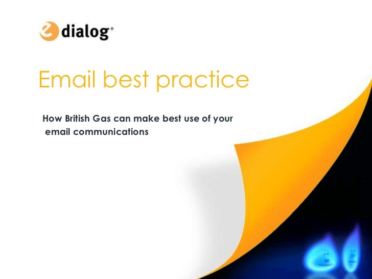 Emailbest practiceEmail  best practice How British Gas can make best use of your  email communicationsHow British Gas can ...
