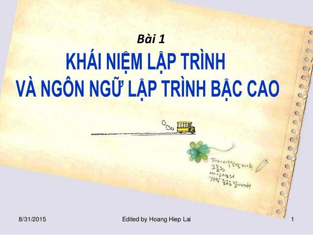 Bài 1 8/31/2015 Edited by Hoang Hiep Lai 1