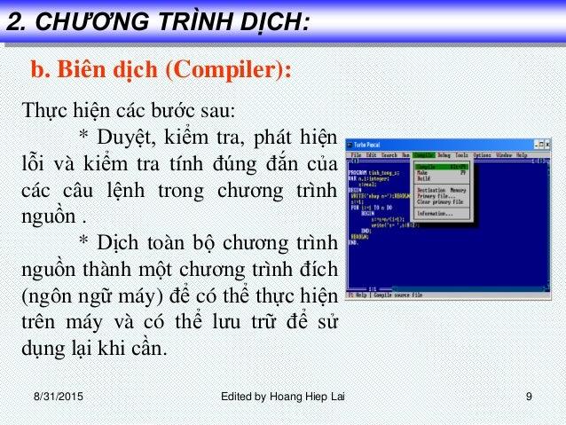 b. Biên dịch (Compiler): Thực hiện các bước sau: * Duyệt, kiểm tra, phát hiện lỗi và kiểm tra tính đúng đắn của các câu lệ...