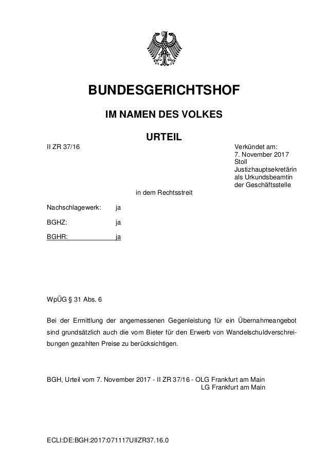 ECLI:DE:BGH:2017:071117UIIZR37.16.0 BUNDESGERICHTSHOF IM NAMEN DES VOLKES URTEIL II ZR 37/16 Verkündet am: 7. November 201...