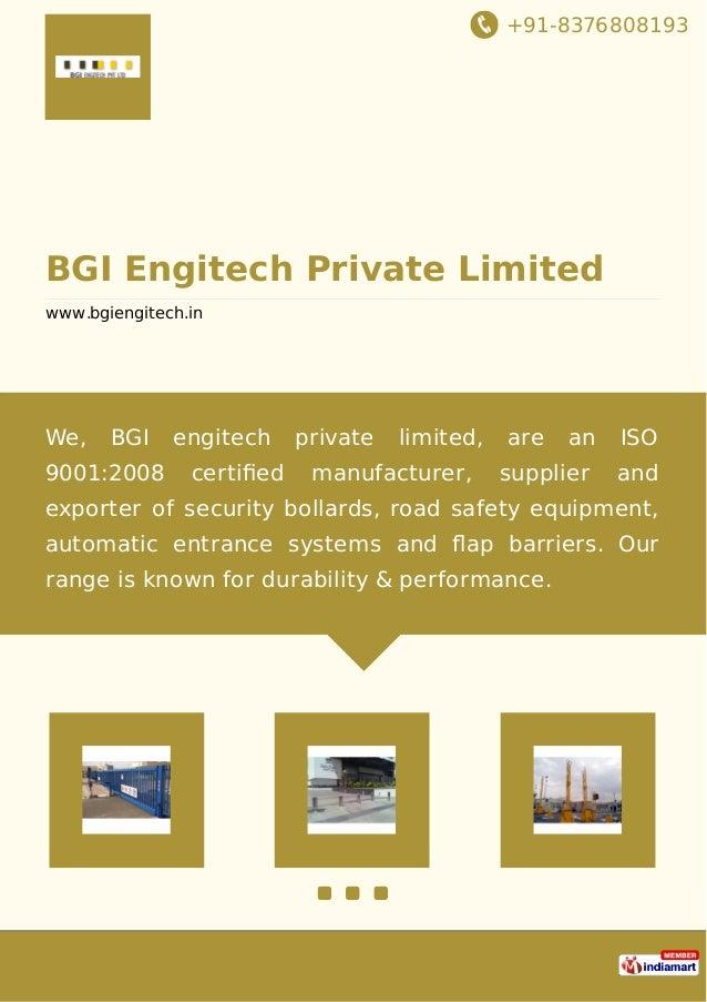 +91-8376808193 BGI Engitech Private Limited www.bgiengitech.in We, BGI engitech private limited, are an ISO 9001:2008 cert...