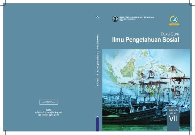 Ilmu Pengetahuan Sosial SMP/MTs VII KELAS KEMENTERIAN PENDIDIKAN DAN KEBUDAYAAN REPUBLIK INDONESIA 2014 978-602-282-329-2 ...