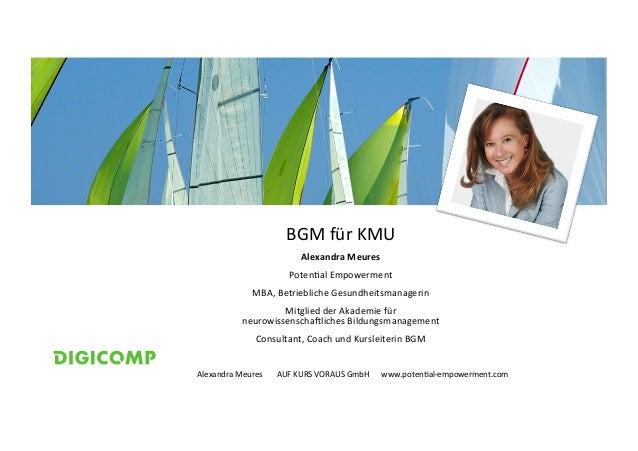 1 BGMfürKMU AlexandraMeures Poten/alEmpowerment MBA,BetrieblicheGesundheitsmanagerin MitgliedderAkademiefür...