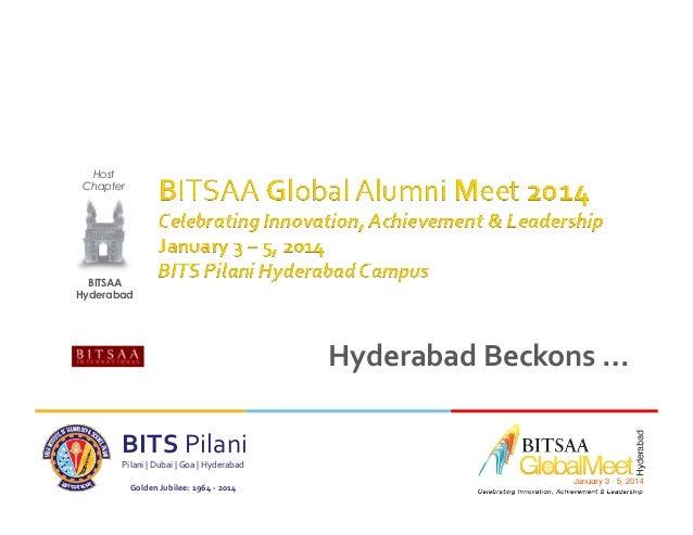 Host Chapter Hosted by  BITSAA Hyderabad  Hyderabad  Beckons  …   BITS  Pilani   Pilani  |  Dubai  |  Go...