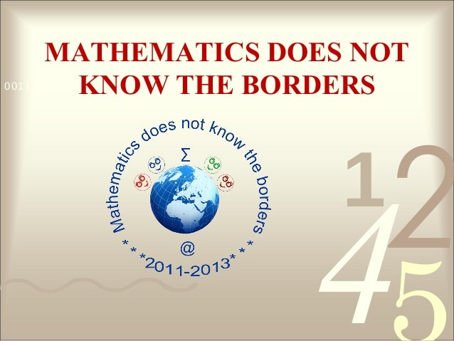 421 0011 0010 1010 1101 0001 0100 1011 MATHEMATICS DOES NOT KNOW THE BORDERS