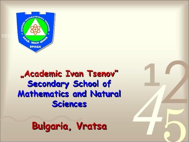 "421 0011 0010 1010 1101 0001 0100 1011 """"Academic Ivan Tsenov""Academic Ivan Tsenov"" Secondary School ofSecondary School of..."