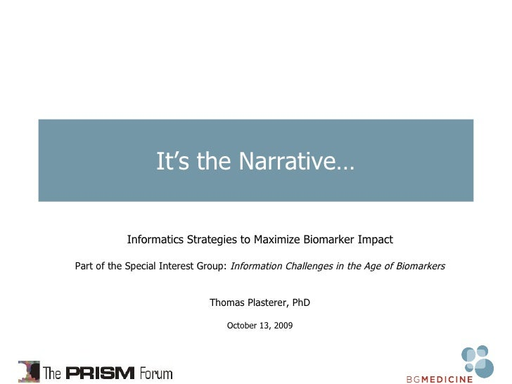 It's the Narrative… Informatics Strategies to Maximize Biomarker Impact Part of the Special Interest Group:  Information C...