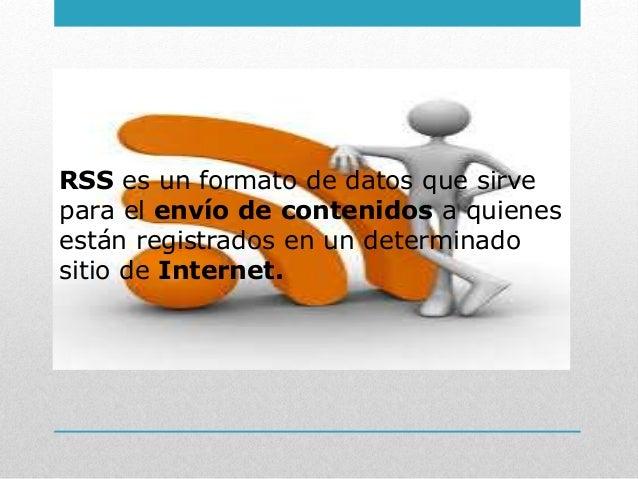 QUE ES UN RSS Slide 2