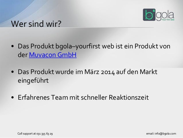 • Das Produkt bgola–yourfirst web ist ein Produkt von der Muvacon GmbH • Das Produkt wurde im März 2014 auf den Markt eing...