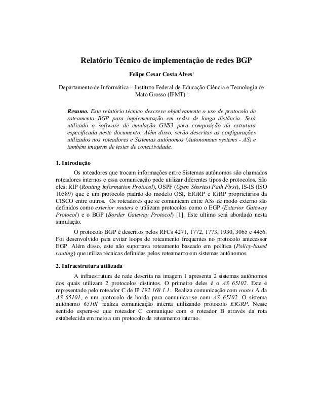Relatório Técnico de implementação de redes BGP Felipe Cesar Costa Alves1 Departamento de Informática – Instituto Federal ...