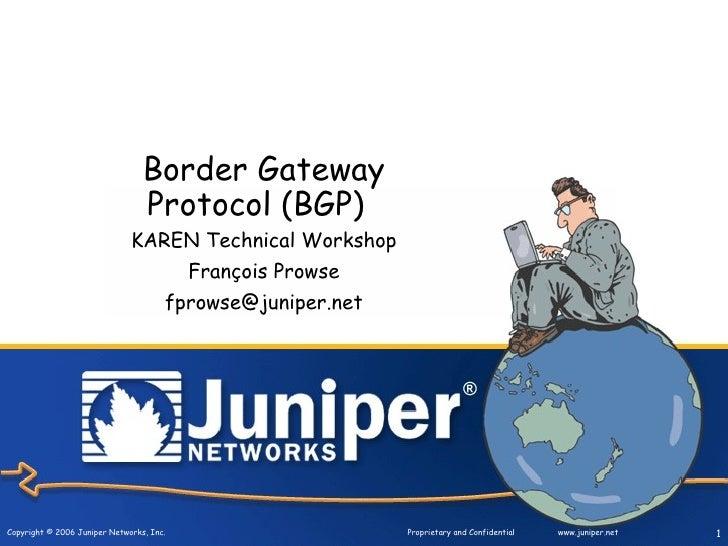 Border Gateway                                 Protocol (BGP)                              KAREN Technical Workshop       ...