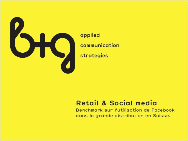 Retail & Social media Benchmark sur l'utilisation de Facebook dans la grande distribution en Suisse.