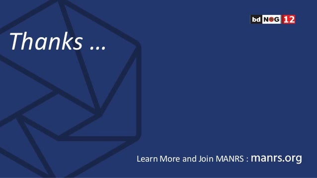 Thanks … Learn More and Join MANRS :