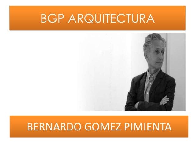BGP ARQUITECTURABERNARDO GOMEZ PIMIENTA