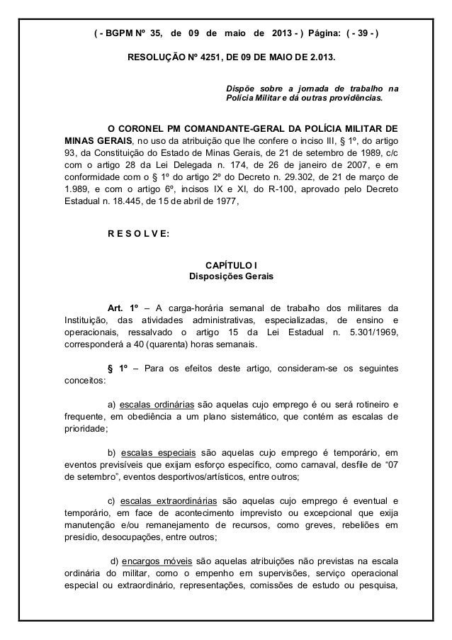 ( - BGPM Nº 35, de 09 de maio de 2013 - ) Página: ( - 39 - )RESOLUÇÃO Nº 4251, DE 09 DE MAIO DE 2.013.Dispõe sobre a jorna...