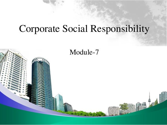 Corporate Social ResponsibilityModule-7